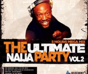 DJ Dee Money - The Ultimate Naija Party Mix Vol. 2